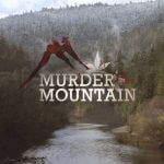 The Truth About Murder Mountain